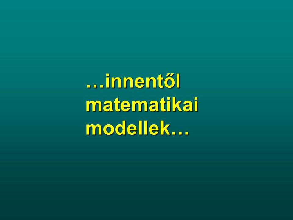 …innentől matematikai modellek…