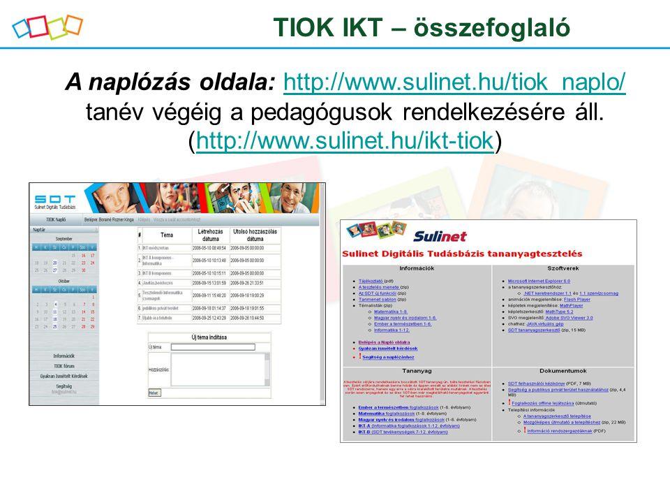 A naplózás oldala: http://www.sulinet.hu/tiok_naplo/ tanév végéig a pedagógusok rendelkezésére áll. (http://www.sulinet.hu/ikt-tiok)http://www.sulinet