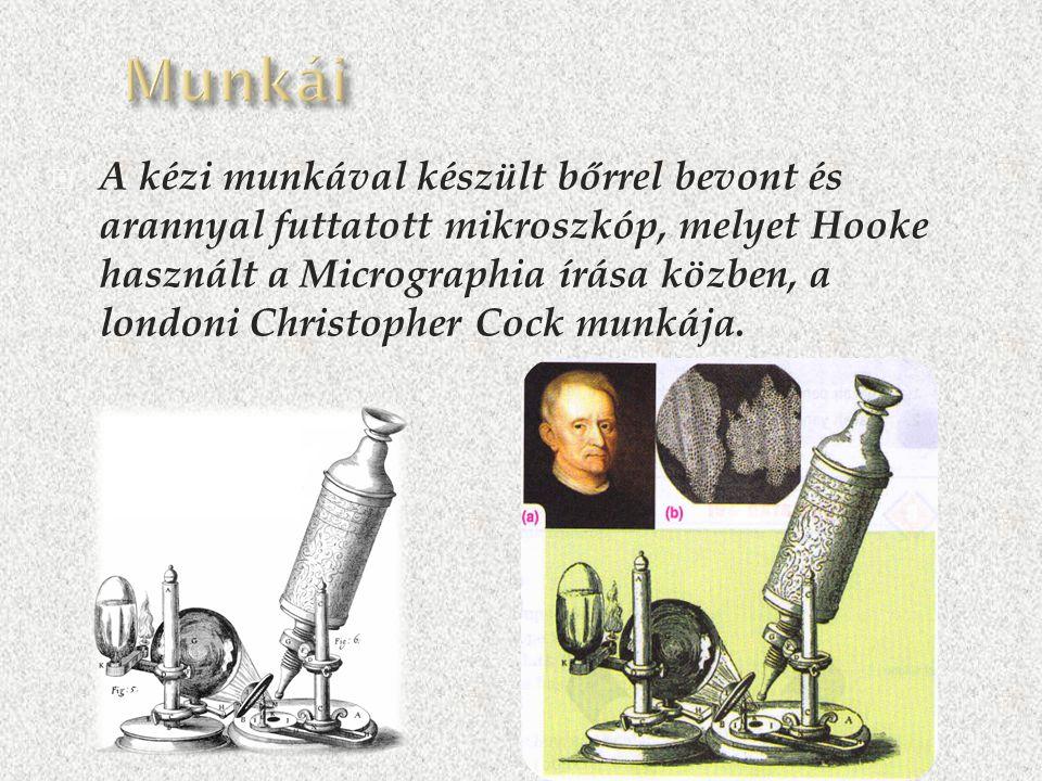  A kézi munkával készült bőrrel bevont és arannyal futtatott mikroszkóp, melyet Hooke használt a Micrographia írása közben, a londoni Christopher Cock munkája.