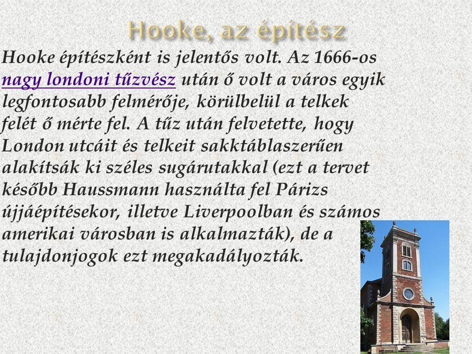  Hooke építészként is jelentős volt.