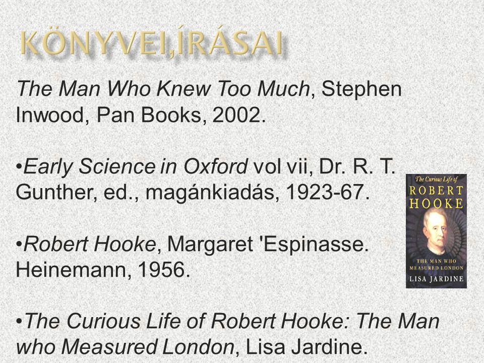 http://hu.wikipedia.org/wiki/Robert_Hooke Google képek http://hu.wikipedia.org/wiki/Robert_Hooke  http://www.ucmp.berkeley.edu/history/hoo ke.html http://www.ucmp.berkeley.edu/history/hoo ke.html  http://www.tappancsvilag.hu/news/Robert_ Hooke_%281635-1703%29/1154/