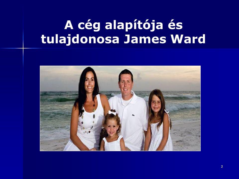 2 A cég alapítója és tulajdonosa James Ward