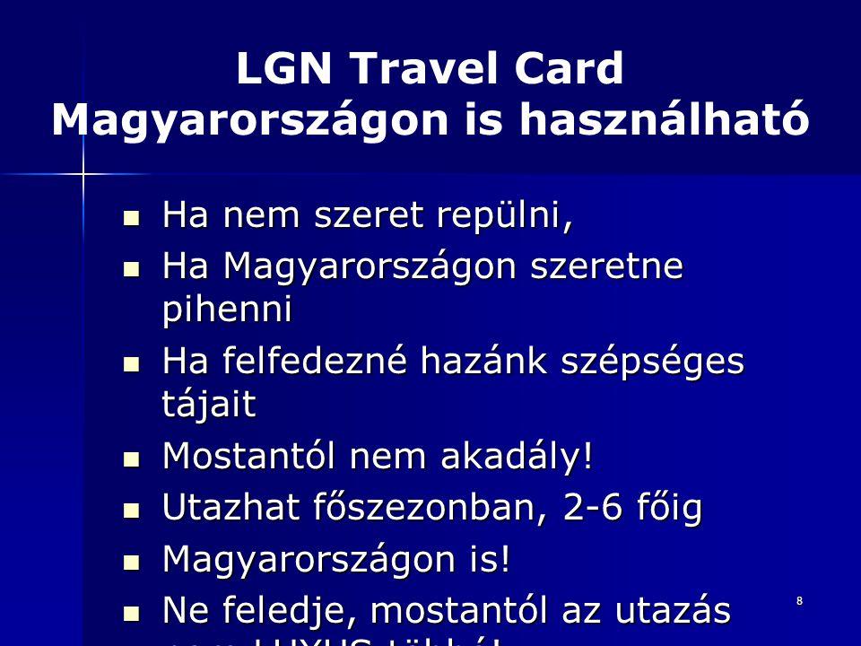 8 Ha nem szeret repülni, Ha nem szeret repülni, Ha Magyarországon szeretne pihenni Ha Magyarországon szeretne pihenni Ha felfedezné hazánk szépséges tájait Ha felfedezné hazánk szépséges tájait Mostantól nem akadály.