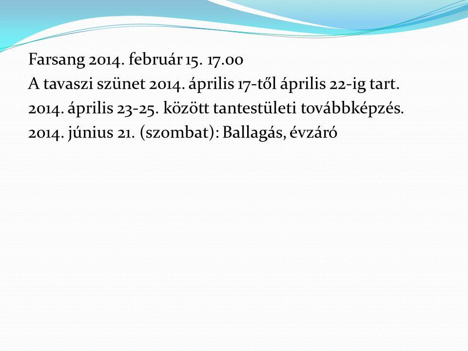 Farsang 2014. február 15. 17.00 A tavaszi szünet 2014.