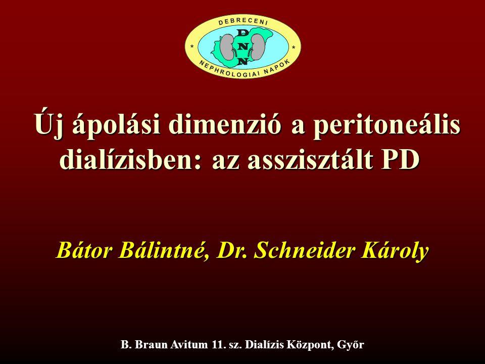Új ápolási dimenzió a peritoneális Új ápolási dimenzió a peritoneális dialízisben: az asszisztált PD B. Braun Avitum 11. sz. Dialízis Központ, Győr Bá