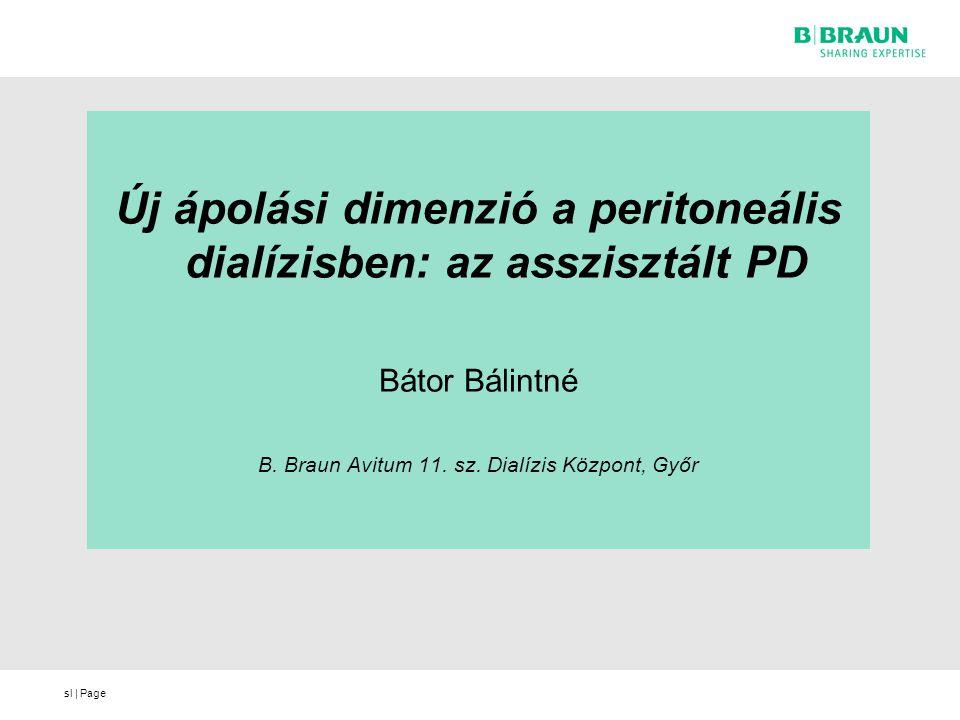 sl | Page AsPD betegek aránya a B.Braun hálózatban Össz betegPts rátaHD váltás Önkezelő40725,553 (17 %) Asszisztált PD/rokon 5923,911 (18 %) Asszisztált PD/EÜ 1113,60 ES ápolás asszisztencia 3021,86 (20%) B.BRAUN hálózat 2007-2010 100 / 407 beteg, 13 dialízisközpontban