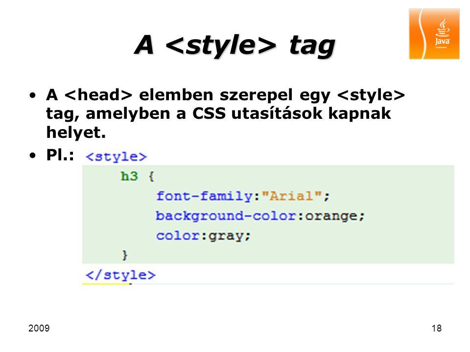 200918 A tag A elemben szerepel egy tag, amelyben a CSS utasítások kapnak helyet. Pl.: