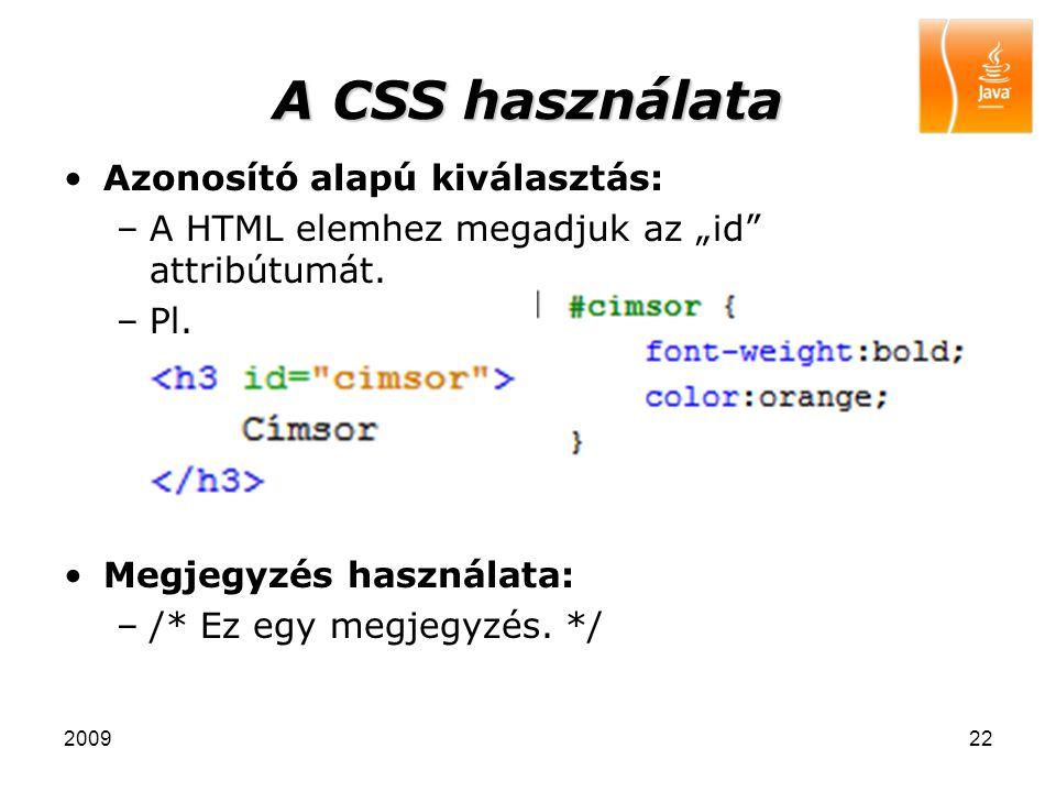 """200922 A CSS használata Azonosító alapú kiválasztás: –A HTML elemhez megadjuk az """"id"""" attribútumát. –Pl. Megjegyzés használata: –/* Ez egy megjegyzés."""
