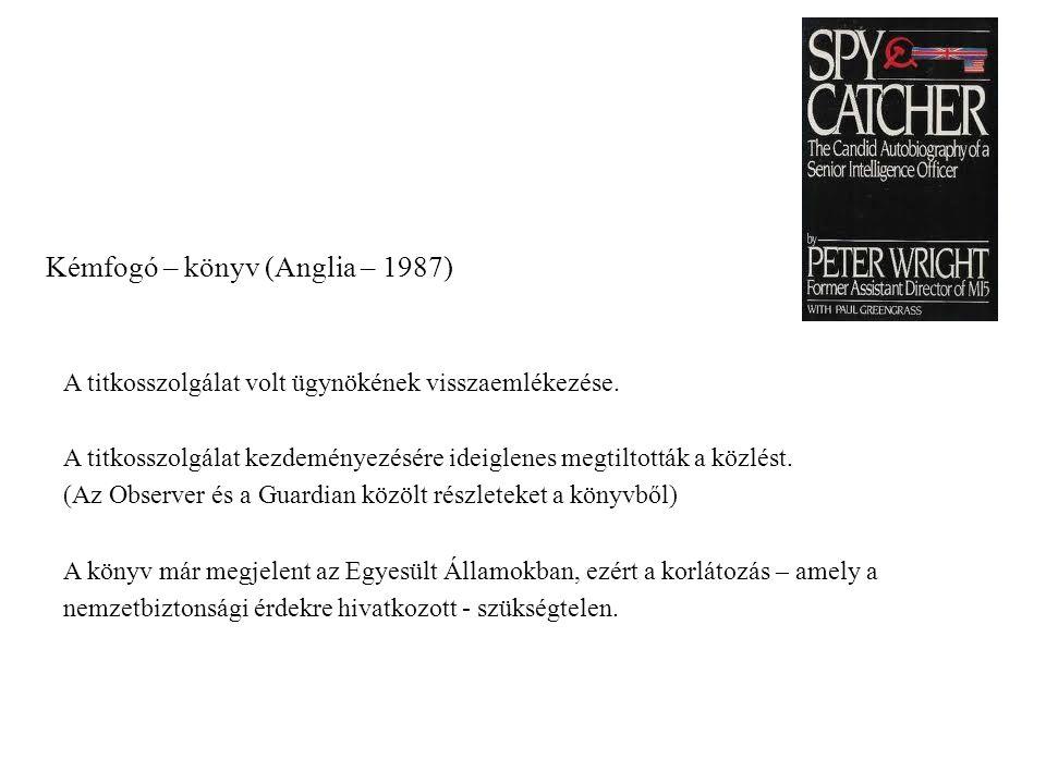 Kémfogó – könyv (Anglia – 1987) A titkosszolgálat volt ügynökének visszaemlékezése. A titkosszolgálat kezdeményezésére ideiglenes megtiltották a közlé