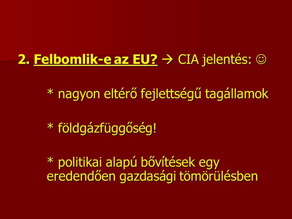 2. Felbomlik-e az EU.  CIA jelentés: 2. Felbomlik-e az EU.