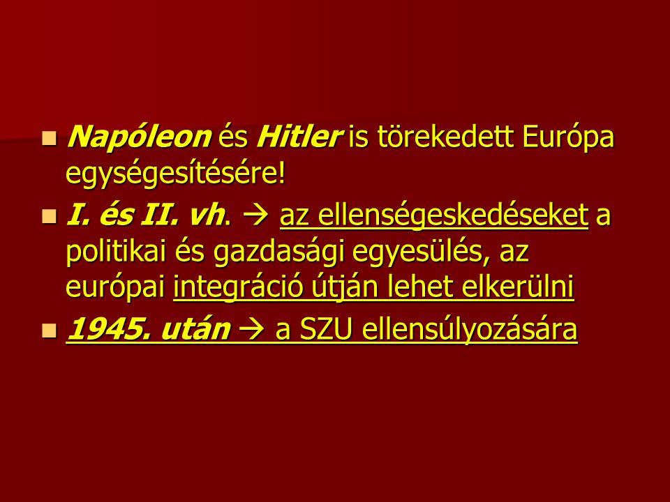 Napóleon és Hitler is törekedett Európa egységesítésére.