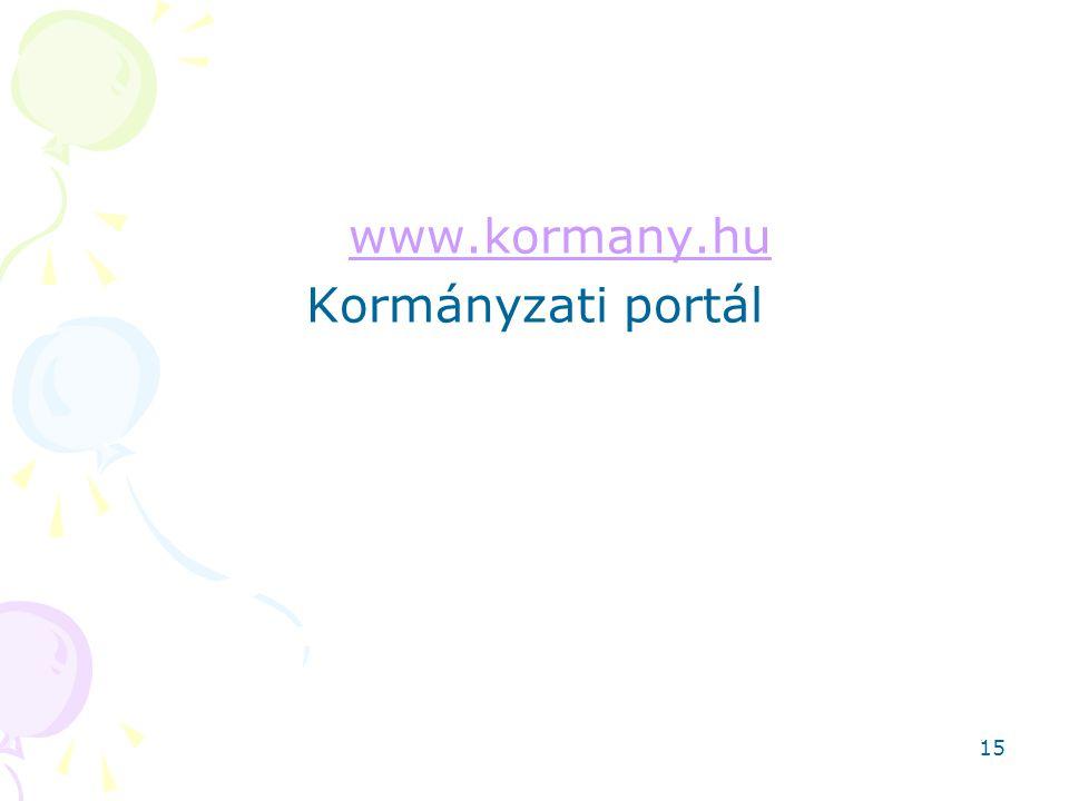 15 www.kormany.hu Kormányzati portál