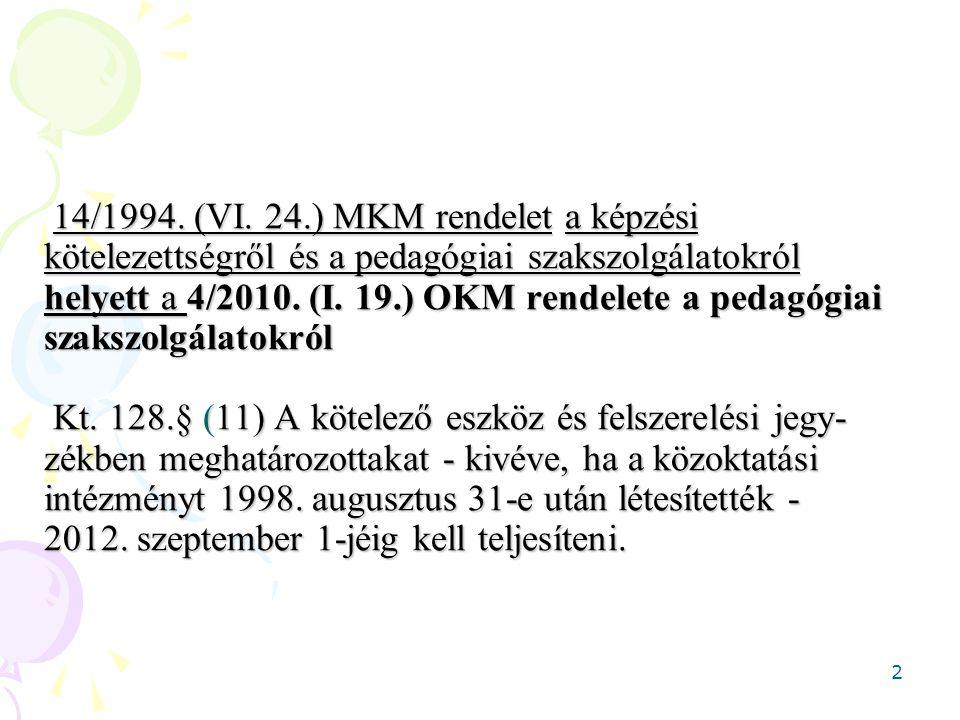 2 14/1994. (VI. 24.) MKM rendelet a képzési kötelezettségről és a pedagógiai szakszolgálatokról helyett a 4/2010. (I. 19.) OKM rendelete a pedagógiai