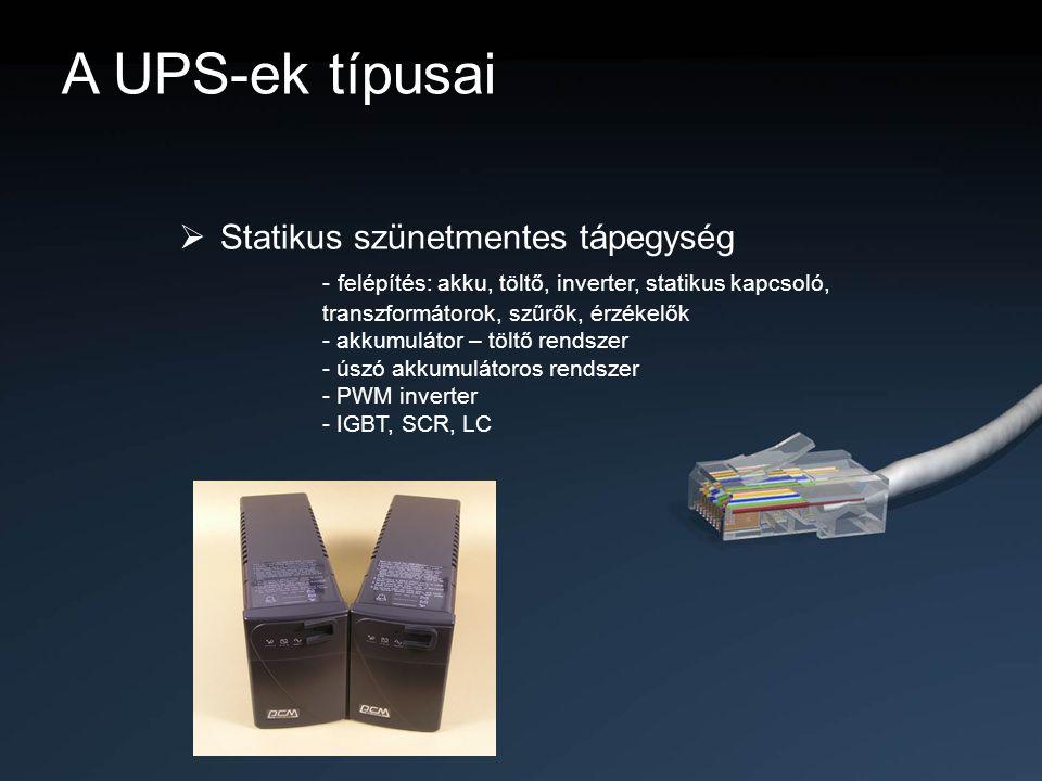  Statikus szünetmentes tápegység - felépítés: akku, töltő, inverter, statikus kapcsoló, transzformátorok, szűrők, érzékelők - akkumulátor – töltő ren