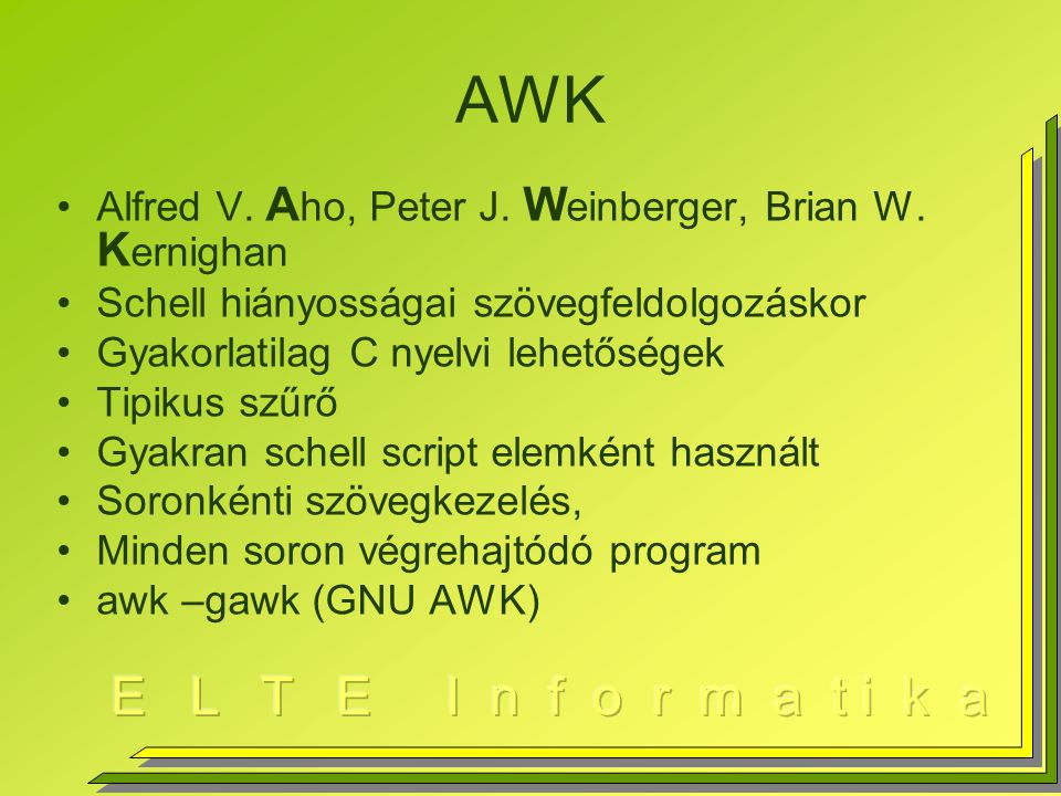 AWK Alfred V.A ho, Peter J. W einberger, Brian W.