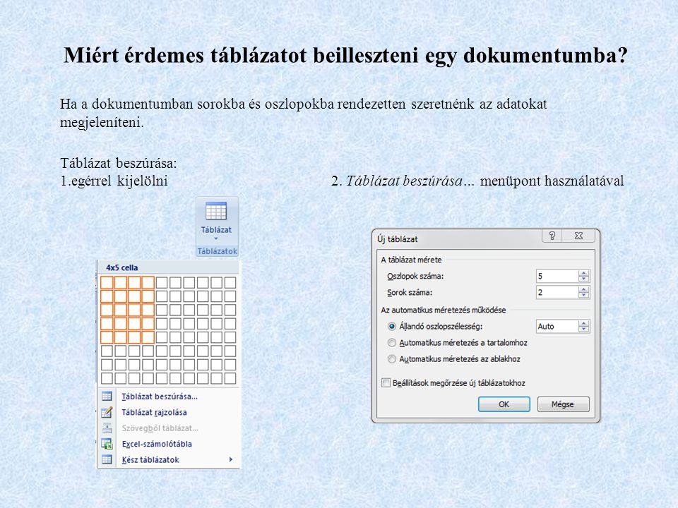 Ha a táblázat aktív, akkor Táblázateszközök/Tervezés és Elrendezés szalagon lehet a táblázatot formázni és egyéb tulajdonságait beállítani.
