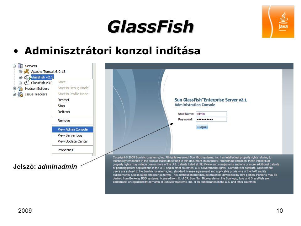 200910 GlassFish Adminisztrátori konzol indítása Jelszó: adminadmin