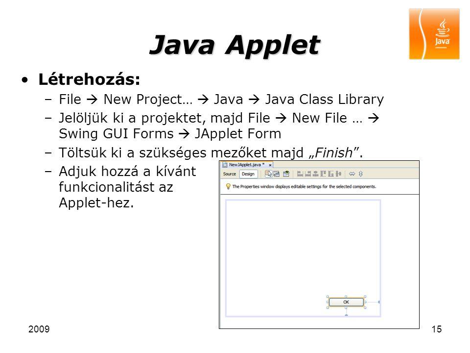 200915 Java Applet Létrehozás: –File  New Project…  Java  Java Class Library –Jelöljük ki a projektet, majd File  New File …  Swing GUI Forms  J