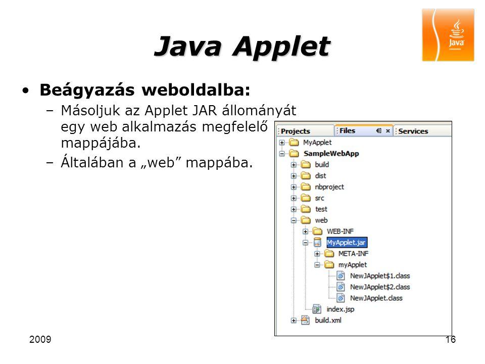 """200916 Java Applet Beágyazás weboldalba: –Másoljuk az Applet JAR állományát egy web alkalmazás megfelelő mappájába. –Általában a """"web"""" mappába."""