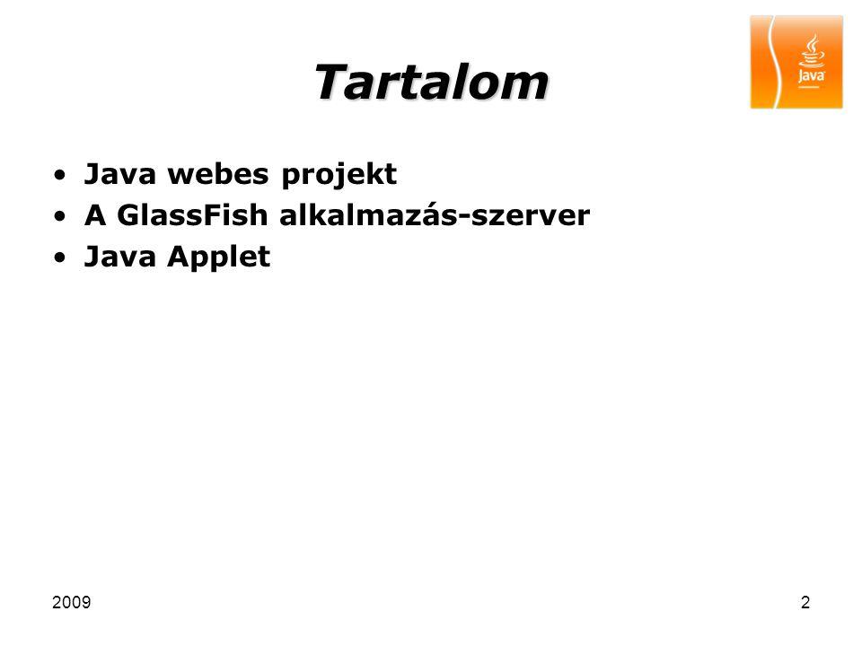 20092 Tartalom Java webes projekt A GlassFish alkalmazás-szerver Java Applet