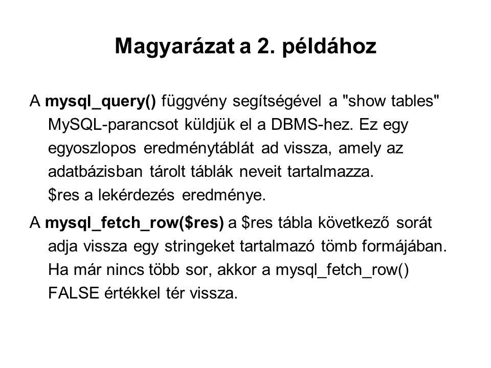 Magyarázat a 2. példához A mysql_query() függvény segítségével a
