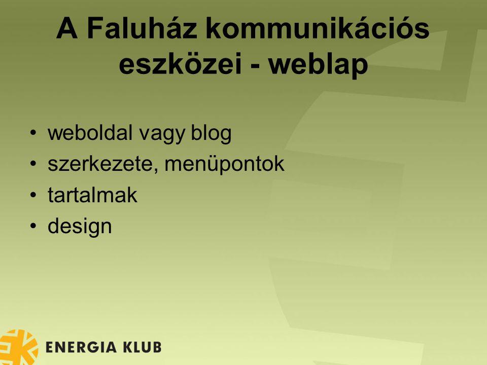 A Faluház kommunikációs eszközei - weblap weboldal vagy blog szerkezete, menüpontok tartalmak design
