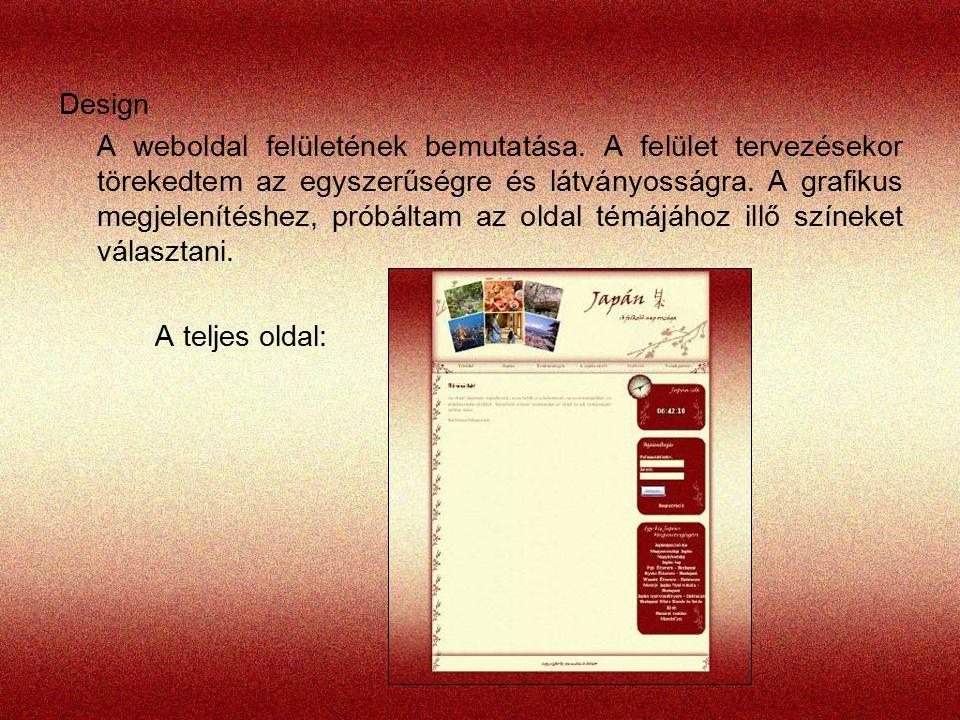 Design A weboldal felületének bemutatása. A felület tervezésekor törekedtem az egyszerűségre és látványosságra. A grafikus megjelenítéshez, próbáltam