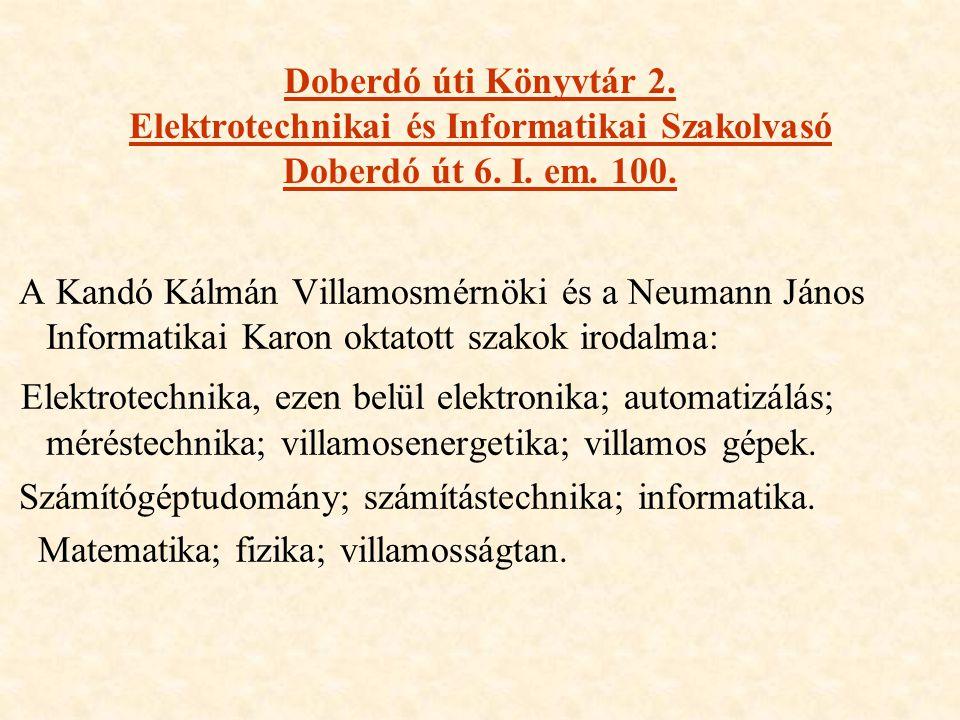 Doberdó úti Könyvtár 2. Elektrotechnikai és Informatikai Szakolvasó Doberdó út 6.
