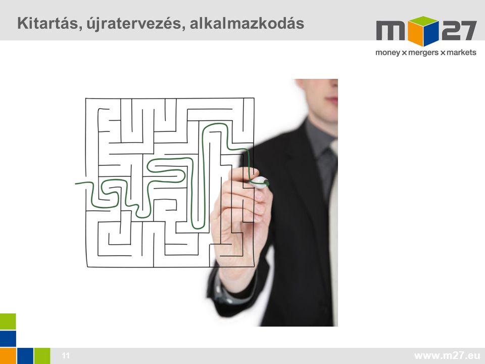 www.m27.eu 11 Kitartás, újratervezés, alkalmazkodás