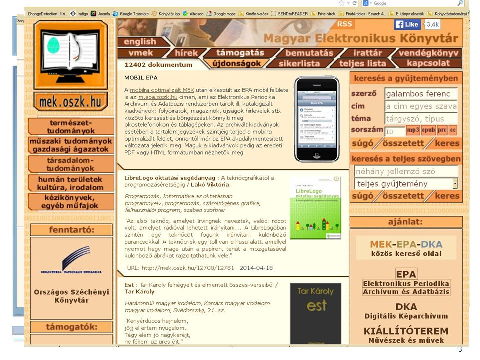 BIBLIOTHECA NATIONALIS HUNGARIAE 3 A kezdetek – MEK – 1994. Felhívás egy elektronikus könyvtárra – Networkshop, 1994. Keszthely http://mek.iif.hu/port