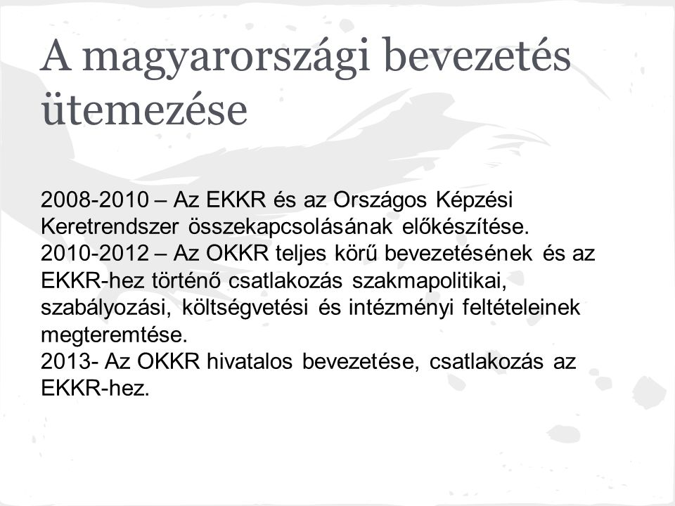 Felhasznált források A Nemzeti Erőforrás Minisztérium honlapja http://www.nefmi.gov.hu/europai-unio-oktatas/europai-kepesitesi/europai- kepesitesi (Letöltve: 2014.09.27.