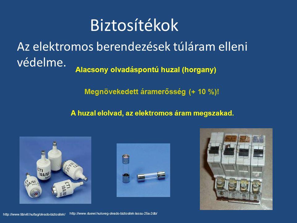 Biztosítékok Az elektromos berendezések túláram elleni védelme. http://www.tibivill.hu/tag/olvado-biztositek/ http://www.duewi.hu/uveg-olvado-biztosit