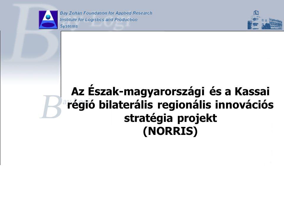 Az Észak-magyarországi és a Kassai régió bilaterális regionális innovációs stratégia projekt (NORRIS)