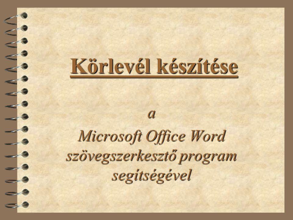 Körlevél készítése a Microsoft Office Word szövegszerkesztő program segítségével