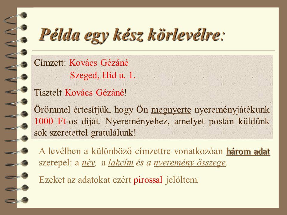 Példa egy kész körlevélre: Címzett: Kovács Gézáné Szeged, Híd u.