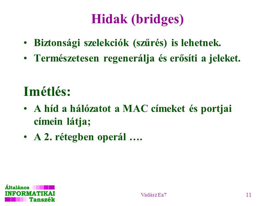 Vadász Ea7 11 Hidak (bridges) Biztonsági szelekciók (szűrés) is lehetnek.