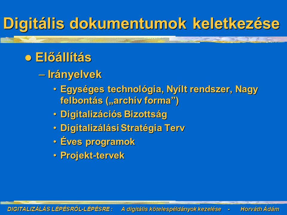 DIGITALIZÁLÁS LÉPÉSRŐL-LÉPÉSRE : A digitális kötelespéldányok kezelése - Horváth Ádám Bibliográfiai adatbázisok OSZK integrált könyvtári rendszere OSZK integrált könyvtári rendszere Egyéb bibliográfiai adatbázisok Egyéb bibliográfiai adatbázisok –Arcanum adatbázisok