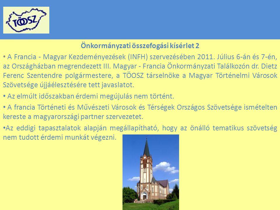 Önkormányzati összefogási kísérlet 2 A Francia - Magyar Kezdeményezések (INFH) szervezésében 2011.