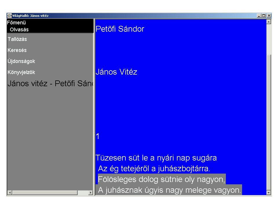Világhalló A magyar nyelvű beszédszintézis alkalmazásának szabványai (on-line szövegfelolvasás) A ProfiVox alkalmazása, nyelvi elemzés XML konverzió a MEK-ben Világhalló kliens Java-ban Felolvastatható könyvek listája - PVlistája Felolvasásolvasás