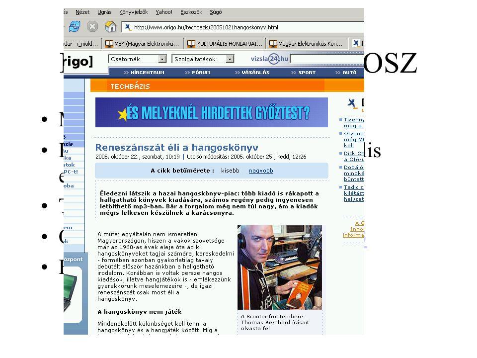 Hangoskönyvek - MVGYOSZ MVGYOSZ Hangoskönyvtár Hangkazetták - digitalizálás - digitális előállítás Tallózó - könyvismertetők Online szolgáltatás - tör