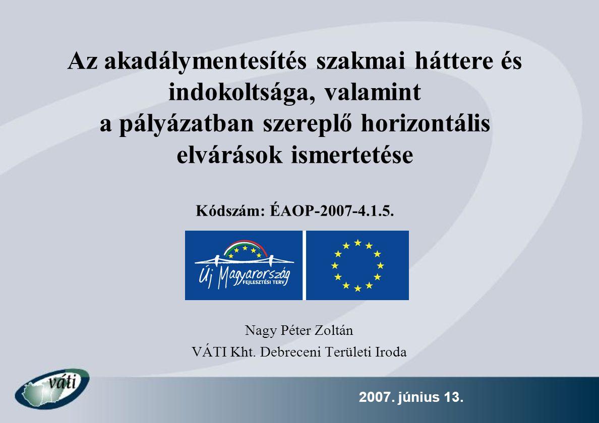 2007.június 13. 1. Egészségügyi hátrány → Egészség helyreállítása 2.