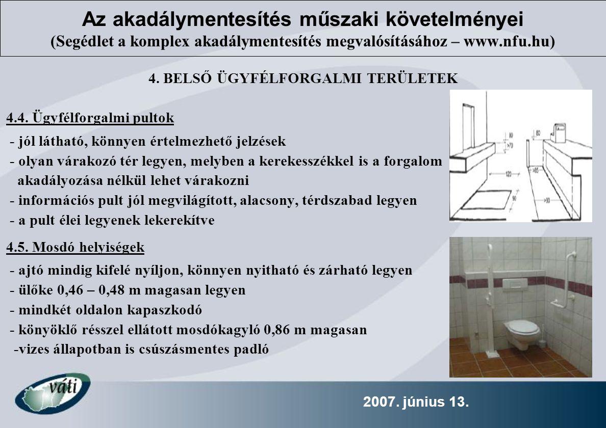 2007.június 13. 4. BELSŐ ÜGYFÉLFORGALMI TERÜLETEK 4.4.