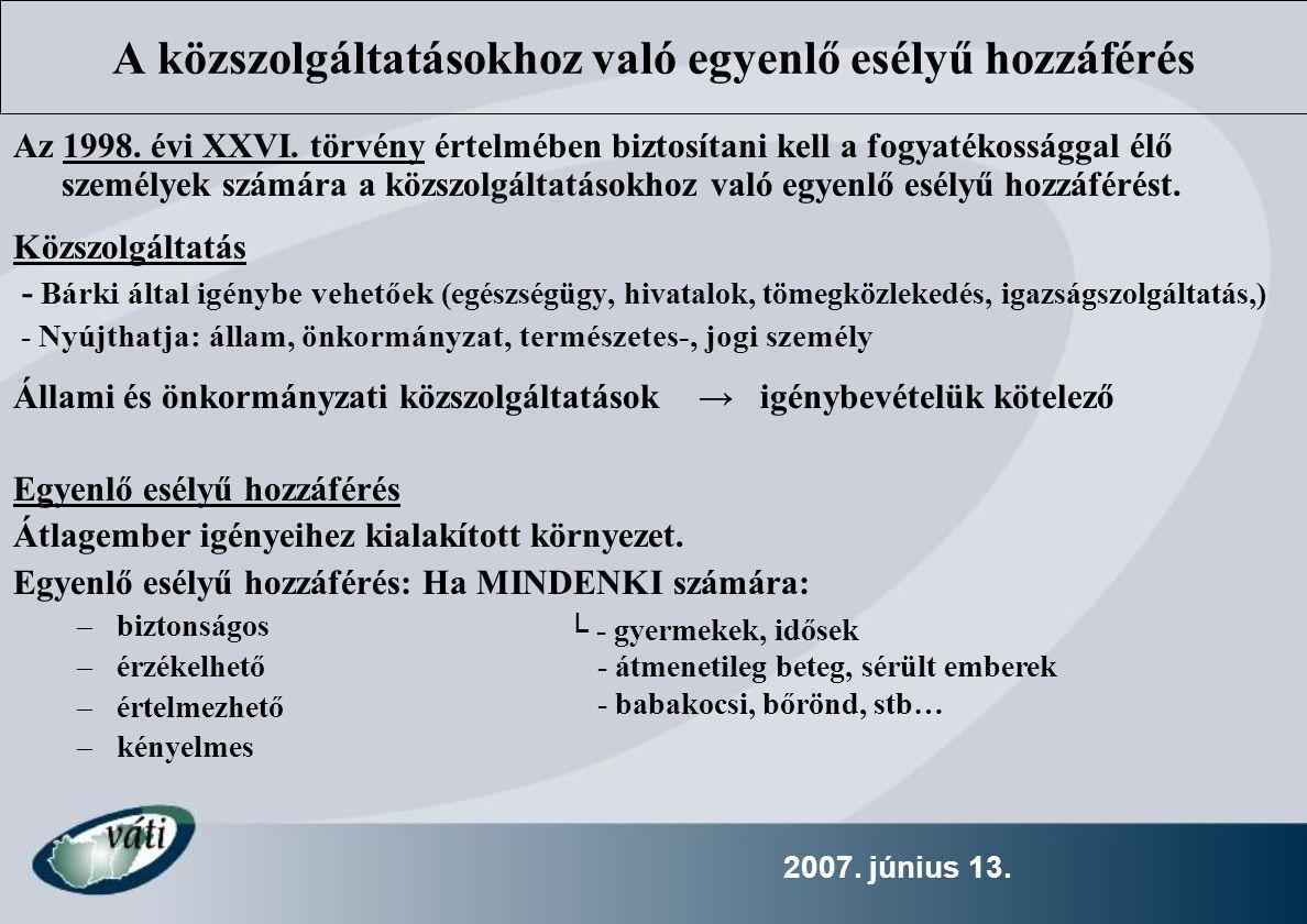 2007.június 13. Az 1998. évi XXVI.