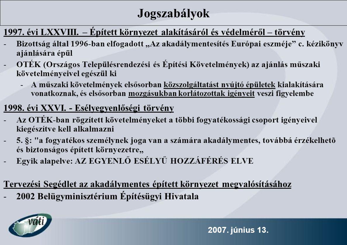 2007.június 13. 1. ÉPÜLET KÖRÜLI KÖRNYEZET KIALAKÍTÁSA 1.1.