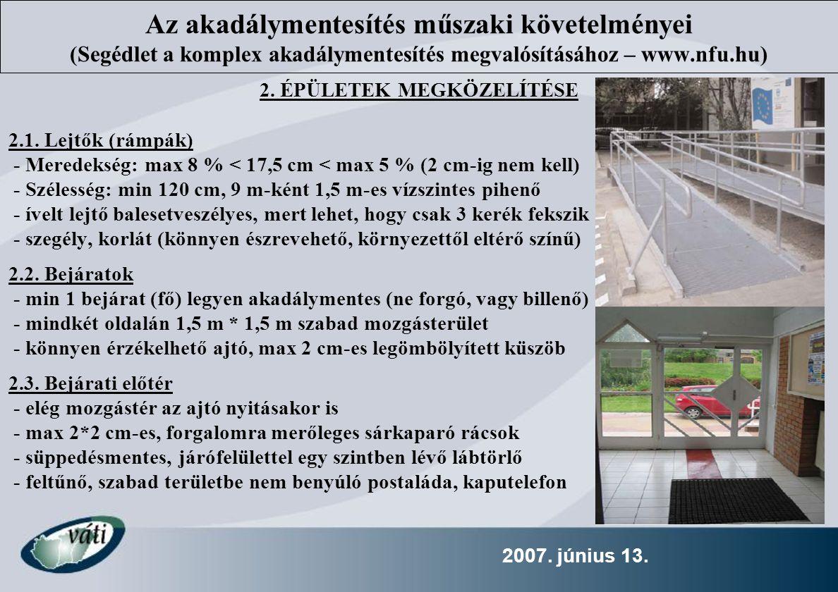 2007.június 13. 2. ÉPÜLETEK MEGKÖZELÍTÉSE 2.1.