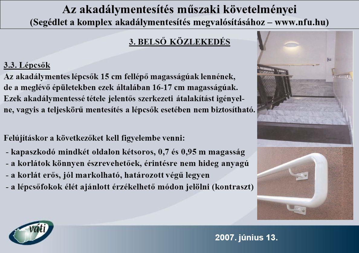 2007.június 13. 4. BELSŐ ÜGYFÉLFORGALMI TERÜLETEK 4.1.