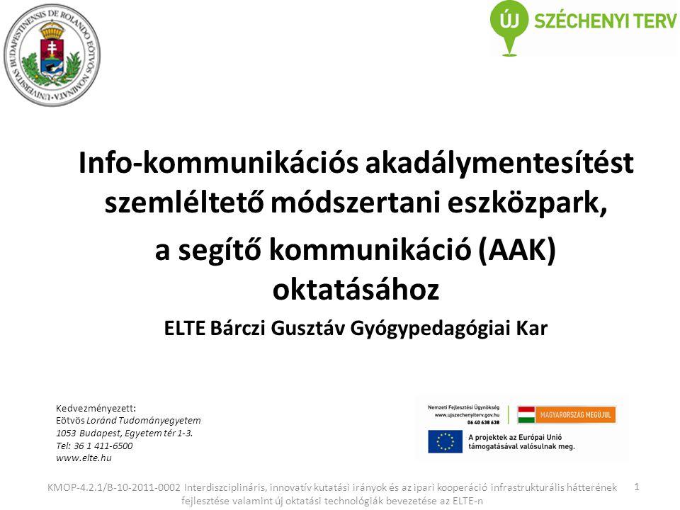 12 KMOP-4.2.1/B-10-2011-0002 Interdiszciplináris, innovatív kutatási irányok és az ipari kooperáció infrastrukturális hátterének fejlesztése valamint új oktatási technológiák bevezetése az ELTE-n