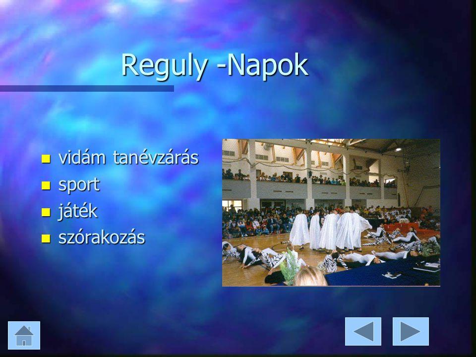 Reguly -Napok n vidám tanévzárás n sport n játék n szórakozás