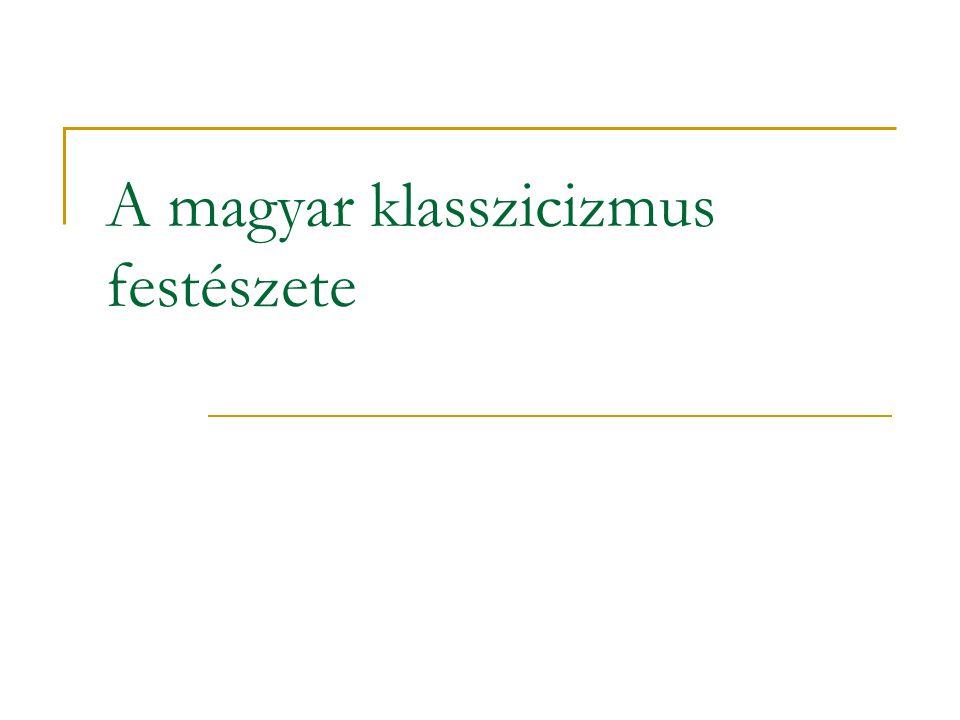 A magyar klasszicizmus festészete