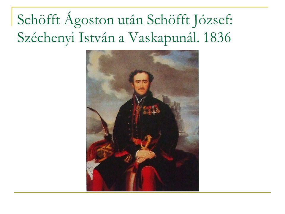 Schöfft Ágoston után Schöfft József: Széchenyi István a Vaskapunál. 1836